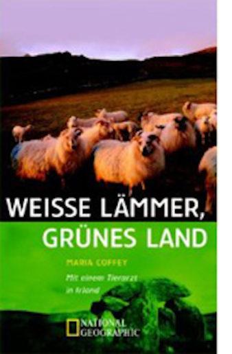 Titelbild Weiße Lämmer, grünes Land, Maria Coffey, dt. von Andrea O'Brien