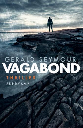 Cover Gerald Seymour, Vagabond. Übersetzt von Andrea O'Brien und Zoë Beck