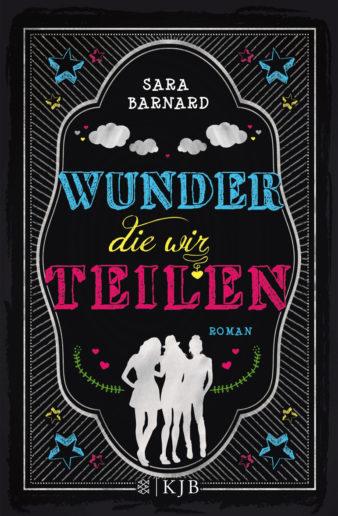 Cover von Wunder, die wir teilen von Sara Barnard, übersetzt von Andrea O'Brien