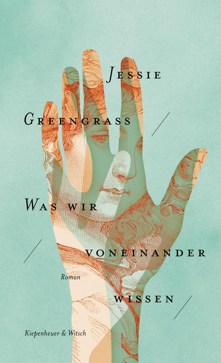 Cover Jessie Greengrass, Was wir voneinander wissen dt. von Andrea O'Brien