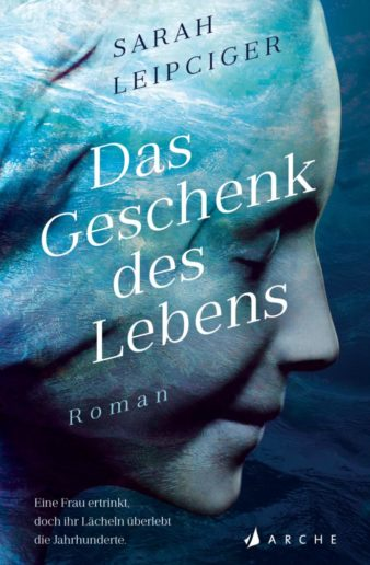 Cover Sarah Leipciger, Das Geschenk des Lebens, dt. von Andrea O'Brien