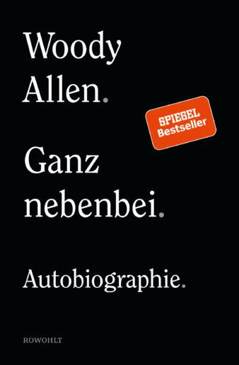 Cover der Biografie von Woody Allen, Ganz nebenbei